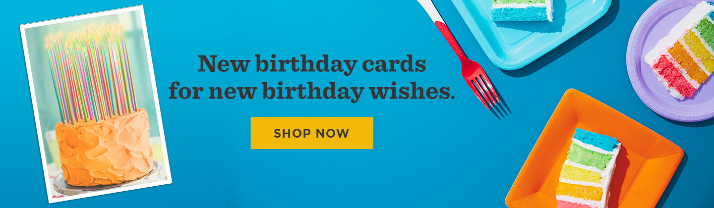 See what's new in Birthday Cards!