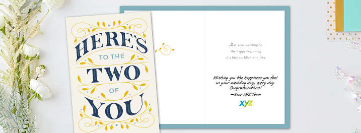 Personalize wedding cards with a prewritten sentiment, your own message printed in a handwriting font and company logo.
