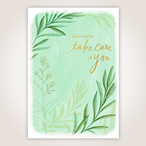 """A botanical scene and gold lettering on this card that says """"Take time to take care of you"""" will pass on your sympathies."""