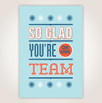 "Whether you're telling a new member or long-time employee, this card lets them know, ""So Glad You're on Our Team."" SHOP NOW"