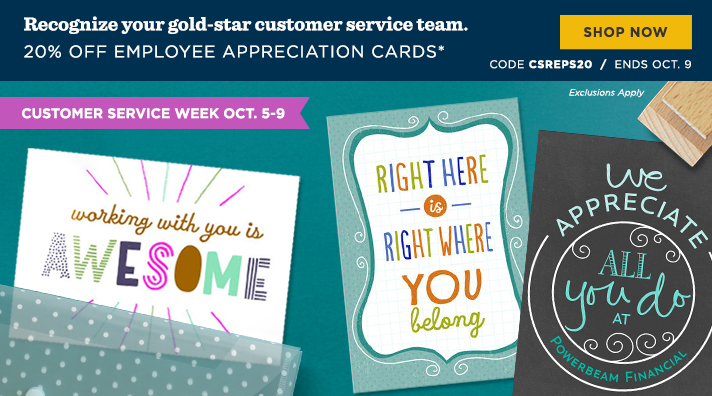Recognize your gold-star customer service team. Customer Service Week Oct. 5-9   20% off Employee Appreciation Cards* CODE CSREPS20  | Ends Oct. 9