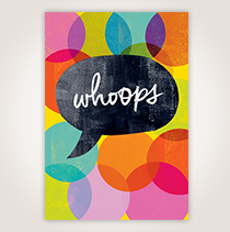 """When mistakes happen, smooth things over with the perfect card, such as this one that says, """"Whoops"""" on a bright background."""
