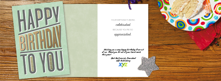 be the company who never forgets an employee birthday with our line of business birthday cards deliver a birthday card as an ongoing employee recognition - A Birthday Card