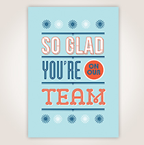 """Whether you're telling a new member or long-time employee, this card lets them know, """"So Glad You're on Our Team."""""""