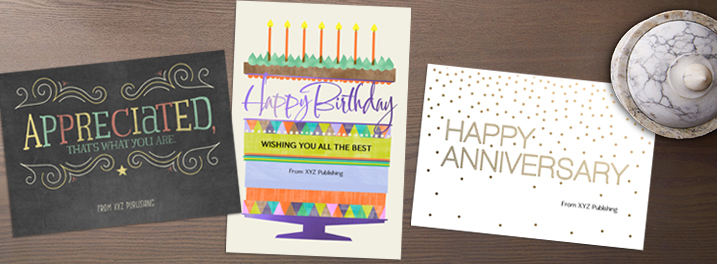 Add your company name and more to the cover of business birthday cards, thank you cards, anniversary cards and more.