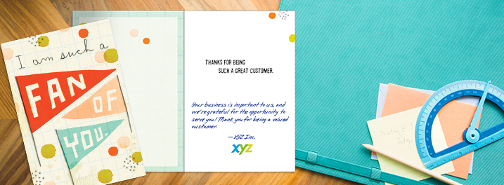 Tell customers what a fan you are with customer appreciation cards like this that include a personalized message and logo.