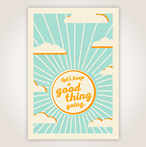 """Show support for a client or just check on a repeat customer with this card that says, """"Let's keep a good thing going."""""""