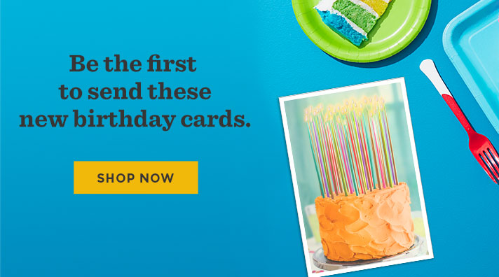 See what's new in birthday cards